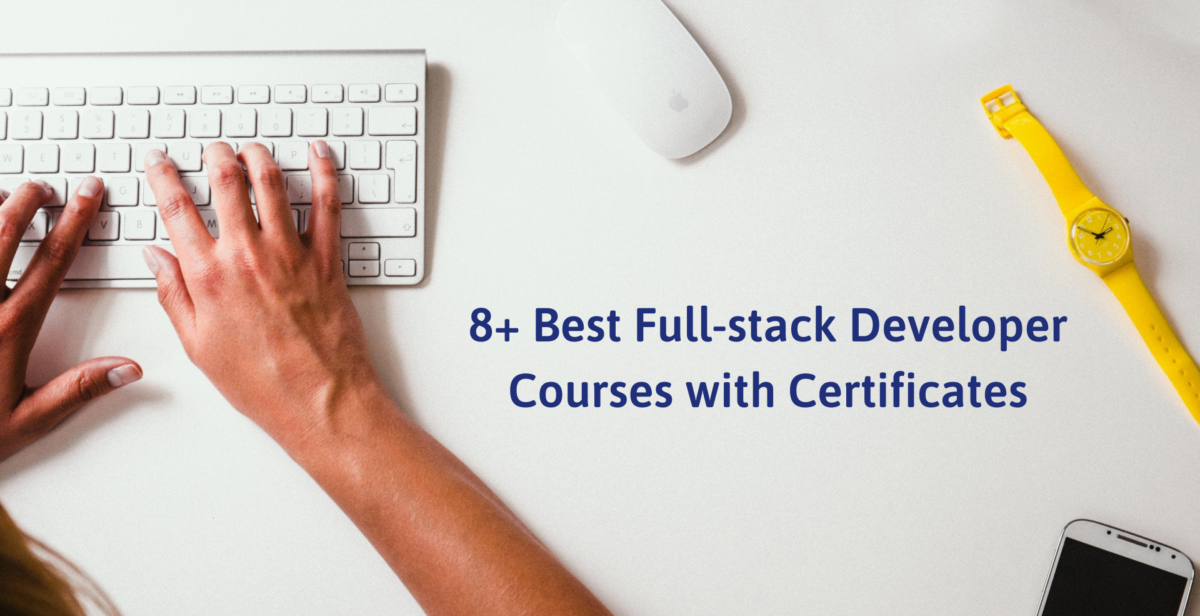 8+ Best Full-stack Developer Courses with Certificates
